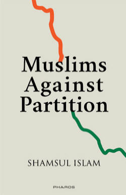 Muslims Against Partition — Revisiting the legacy of Allah Bakhsh and other patriotic Muslims