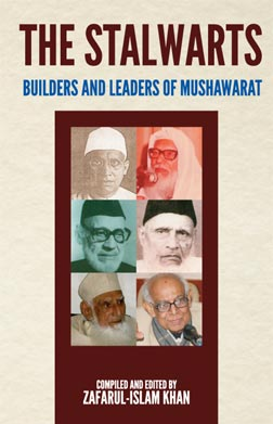 THE STALWARTS: Builders and leaders of Mushawarat 1964-2015