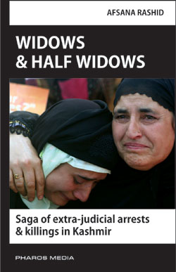 Widows and Half Widows: Saga of extra-judicial arrests and killings in Kashmir
