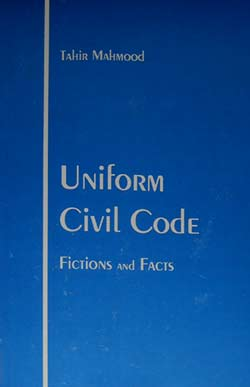 Uniform Civil Code: Fictions and Facts By Prof. Tahir Mahmood